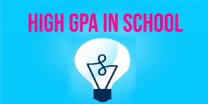 High GPA in School